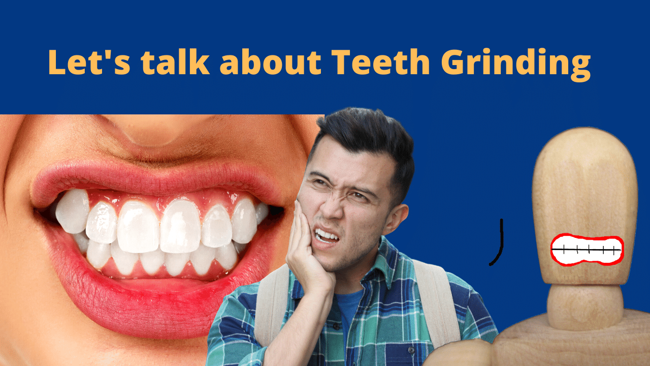 Let's talk about Teeth grinding